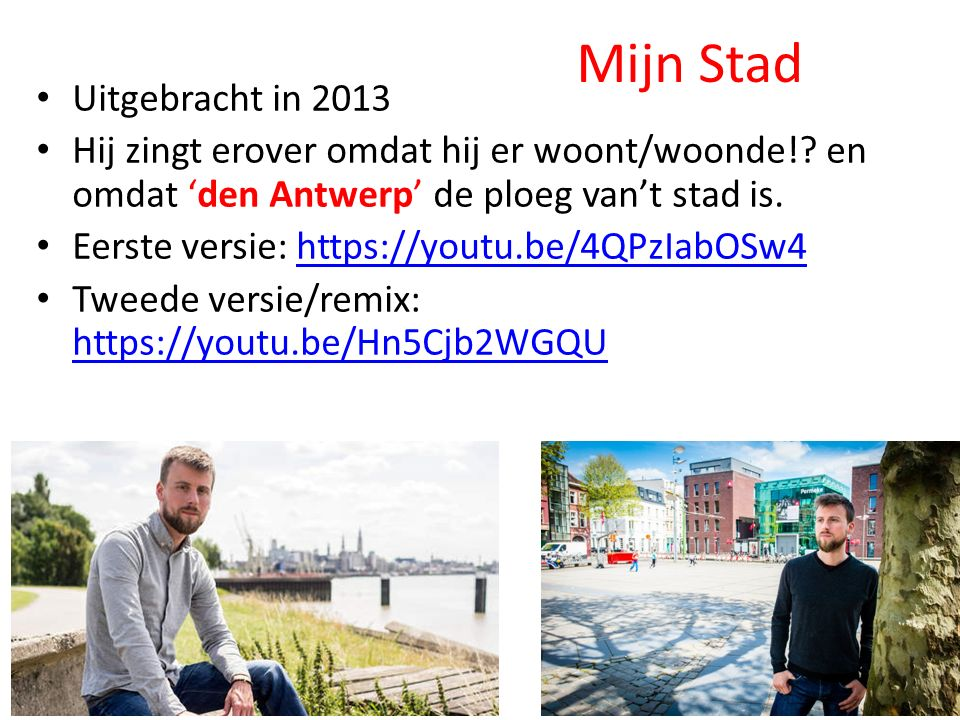 Mijn Stad Uitgebracht in 2013 Hij zingt erover omdat hij er woont/woonde!.