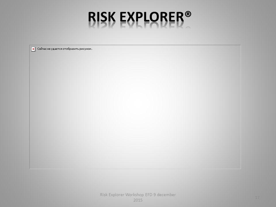 17 Risk Explorer Workshop EFD 9 december 2015