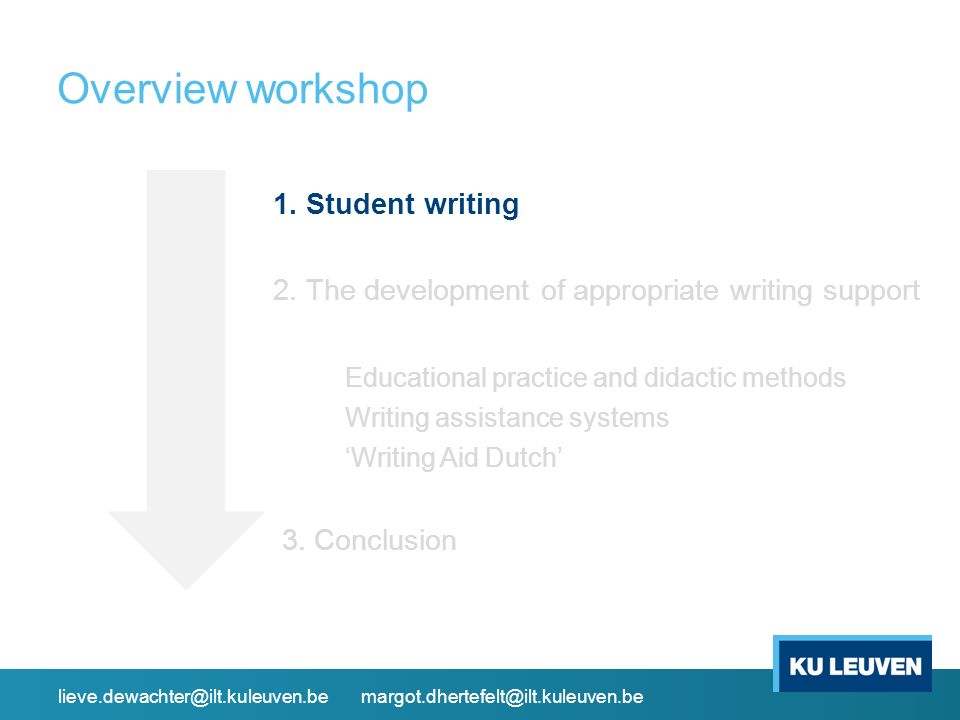 (2) Writing assistance systems Automatic Semi-automatic Grading No grading Focused on L2 Focused on L1 Product-oriented Process-oriented Primary education Secondary education Higher education Style/form Content Online, web-based Software Quantitative feedback Qualitative feedback lieve.dewachter@ilt.kuleuven.be margot.dhertefelt@ilt.kuleuven.be