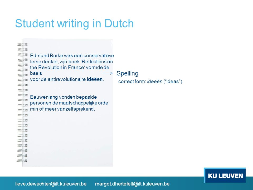 Student writing in Dutch Many students at Flemish and Dutch universities/colleges experience problems with academic writing ( Berckmoes et al.