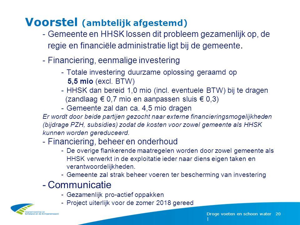 Voorstel (ambtelijk afgestemd) Droge voeten en schoon water | 20 -Gemeente en HHSK lossen dit probleem gezamenlijk op, de regie en financiële administratie ligt bij de gemeente.