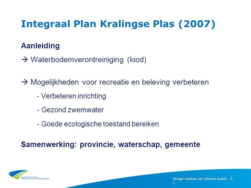 Integraal Plan Kralingse Plas (2007) Droge voeten en schoon water | 5 Aanleiding  Waterbodemverontreiniging (lood)  Mogelijkheden voor recreatie en