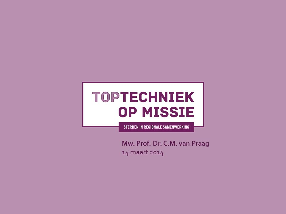 Mw. Prof. Dr. C.M. van Praag 14 maart 2014