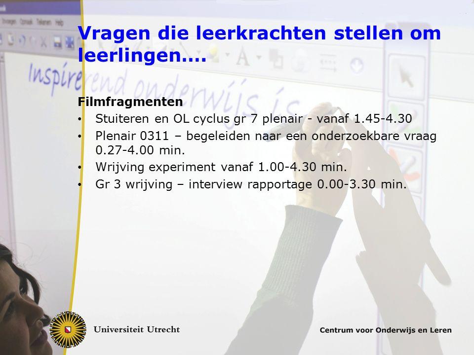Vragen die leerkrachten stellen om leerlingen…. Filmfragmenten Stuiteren en OL cyclus gr 7 plenair - vanaf 1.45-4.30 Plenair 0311 – begeleiden naar ee