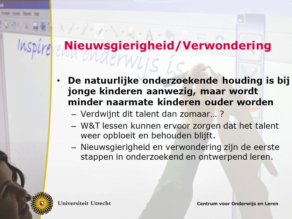 Nieuwsgierigheid/Verwondering De natuurlijke onderzoekende houding is bij jonge kinderen aanwezig, maar wordt minder naarmate kinderen ouder worden –