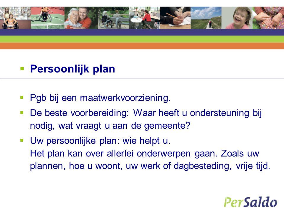  Persoonlijk plan  Pgb bij een maatwerkvoorziening.