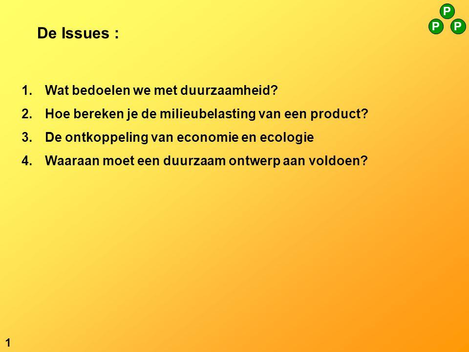 De Issues : 1.Wat bedoelen we met duurzaamheid.