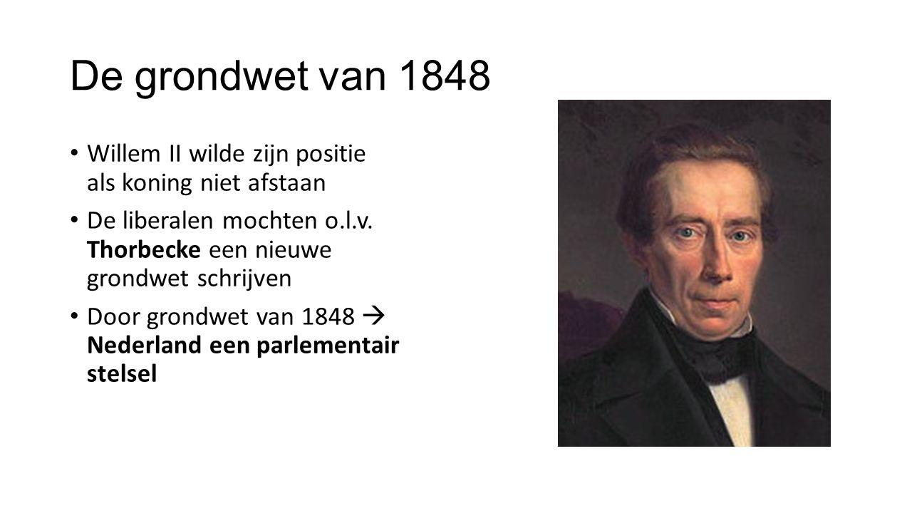 De grondwet van 1848 Willem II wilde zijn positie als koning niet afstaan De liberalen mochten o.l.v.