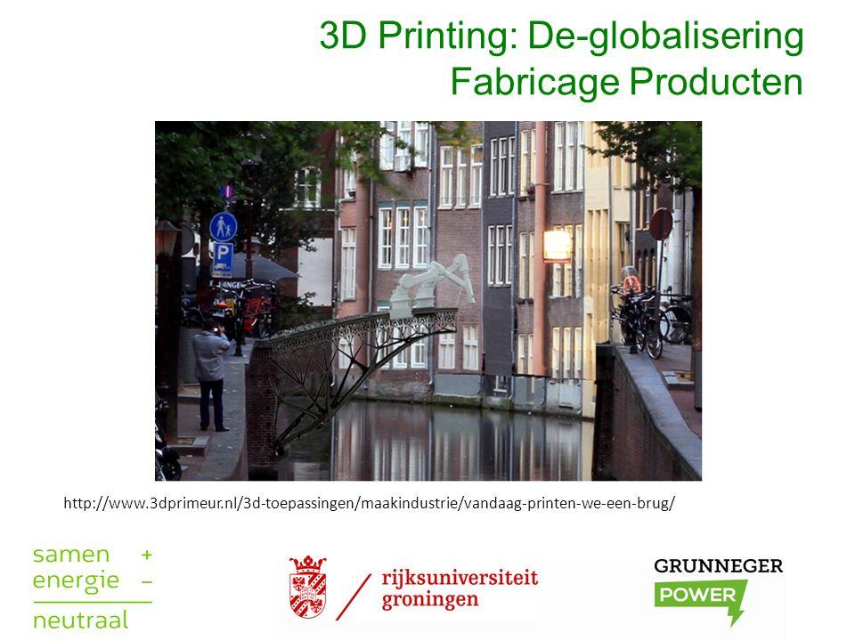 3D Printing: De-globalisering Fabricage Producten http://www.3dprimeur.nl/3d-toepassingen/maakindustrie/vandaag-printen-we-een-brug/