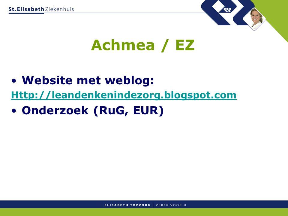 Achmea / EZ Website met weblog: Http://leandenkenindezorg.blogspot.com Onderzoek (RuG, EUR)