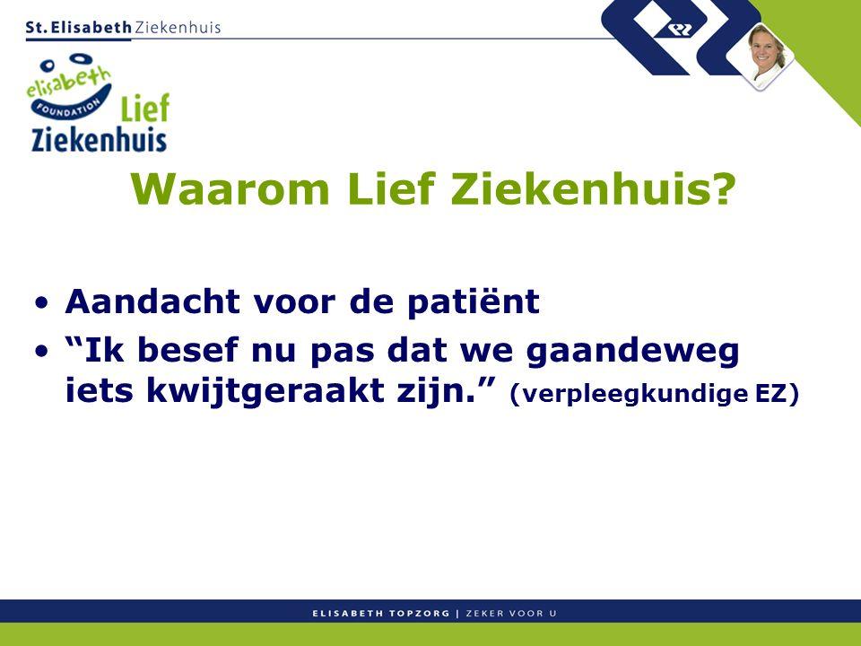 """Waarom Lief Ziekenhuis? Aandacht voor de patiënt """"Ik besef nu pas dat we gaandeweg iets kwijtgeraakt zijn."""" (verpleegkundige EZ)"""