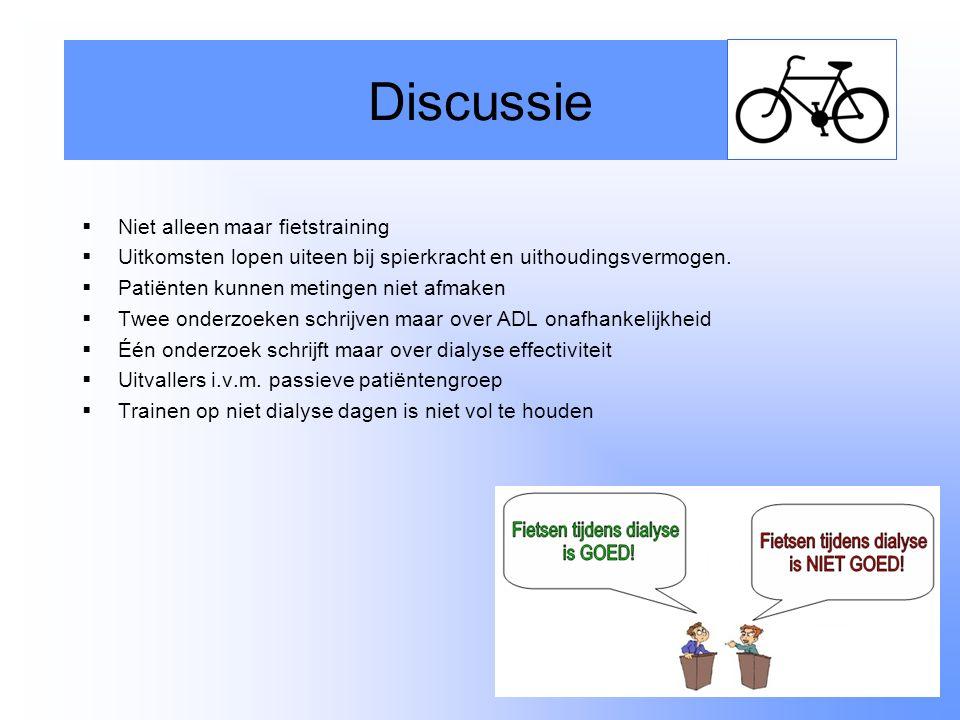  Niet alleen maar fietstraining  Uitkomsten lopen uiteen bij spierkracht en uithoudingsvermogen.  Patiënten kunnen metingen niet afmaken  Twee ond