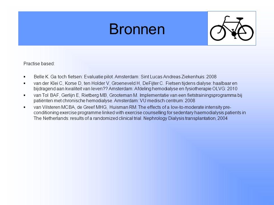 Practise based:  Belle K. Ga toch fietsen: Evaluatie pilot. Amsterdam: Sint Lucas Andreas Ziekenhuis: 2008  van der Klei C, Korse D, ten Holder V, G