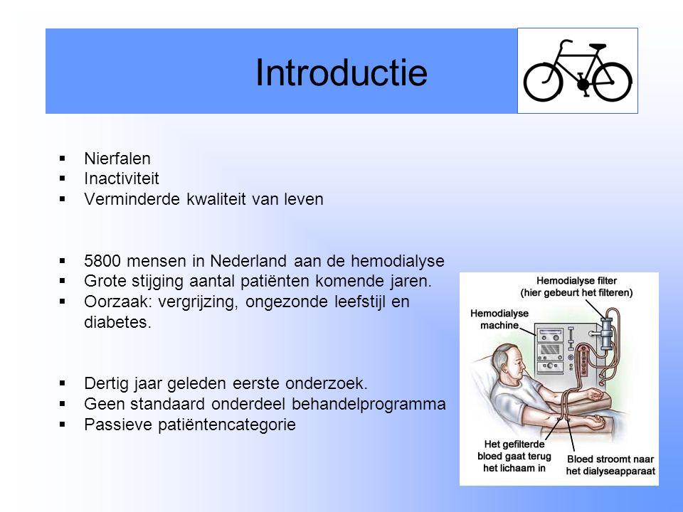 Nierfalen  Inactiviteit  Verminderde kwaliteit van leven  5800 mensen in Nederland aan de hemodialyse  Grote stijging aantal patiënten komende j