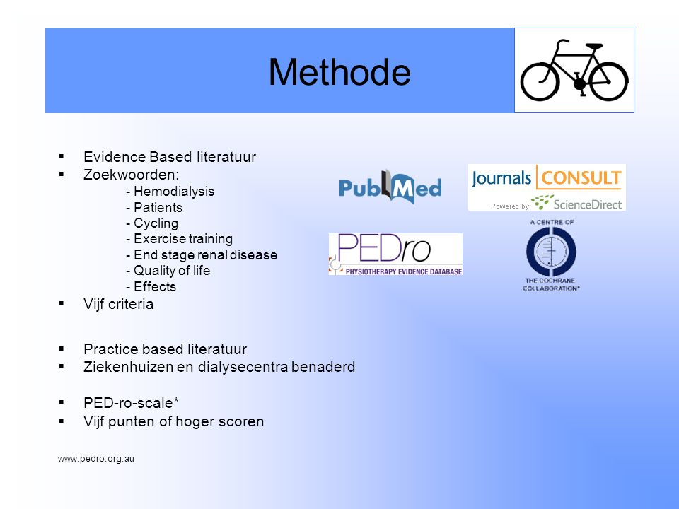  Evidence Based literatuur  Zoekwoorden: - Hemodialysis - Patients - Cycling - Exercise training - End stage renal disease - Quality of life - Effec