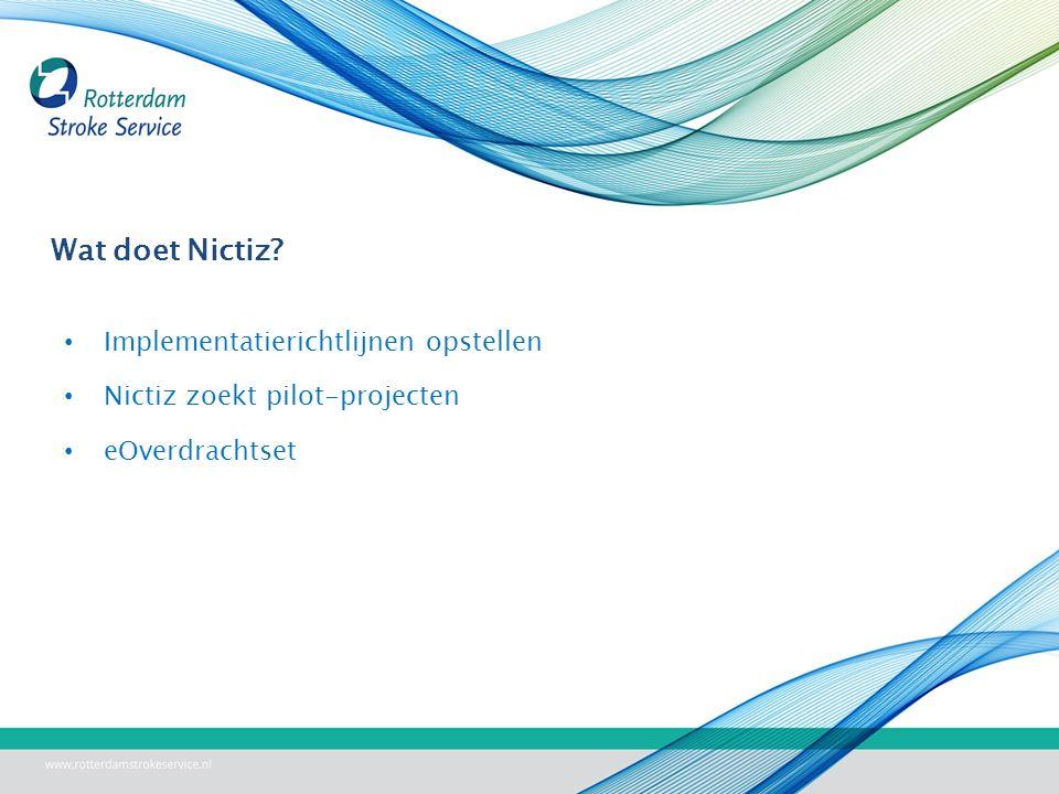 Wat doet Nictiz Implementatierichtlijnen opstellen Nictiz zoekt pilot-projecten eOverdrachtset