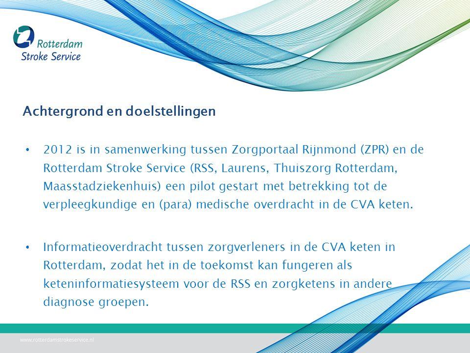 Achtergrond en doelstellingen 2012 is in samenwerking tussen Zorgportaal Rijnmond (ZPR) en de Rotterdam Stroke Service (RSS, Laurens, Thuiszorg Rotterdam, Maasstadziekenhuis) een pilot gestart met betrekking tot de verpleegkundige en (para) medische overdracht in de CVA keten.