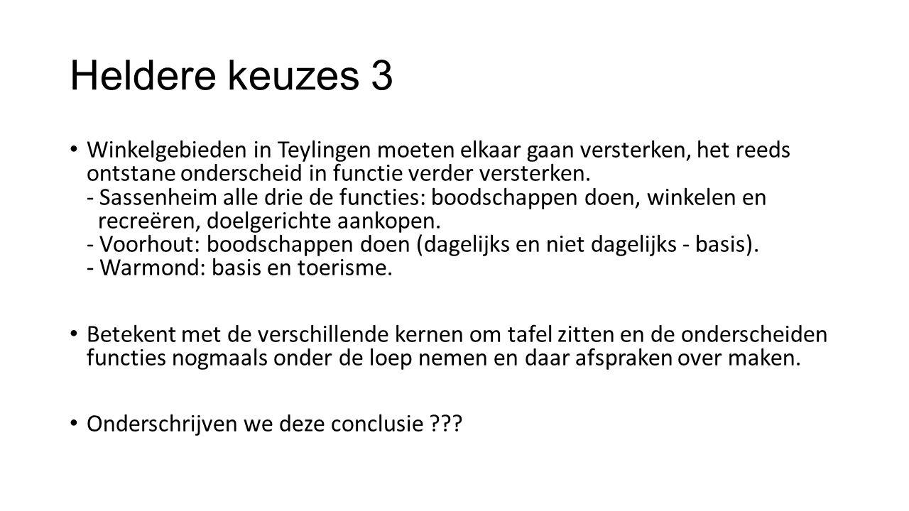 Heldere keuzes 3 Winkelgebieden in Teylingen moeten elkaar gaan versterken, het reeds ontstane onderscheid in functie verder versterken.