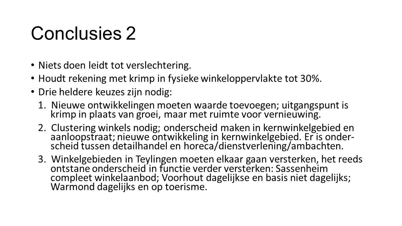 Conclusies 2 Niets doen leidt tot verslechtering.