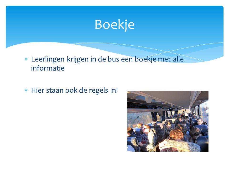 Boekje  Leerlingen krijgen in de bus een boekje met alle informatie  Hier staan ook de regels in!