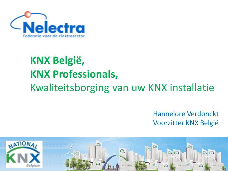 Hannelore Verdonckt Voorzitter KNX België KNX België, KNX Professionals, Kwaliteitsborging van uw KNX installatie