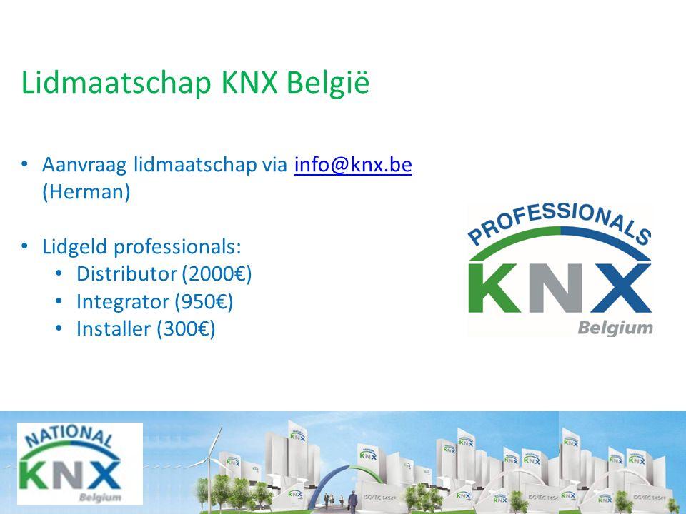Lidmaatschap KNX België Aanvraag lidmaatschap via info@knx.be (Herman)info@knx.be Lidgeld professionals: Distributor (2000€) Integrator (950€) Installer (300€)