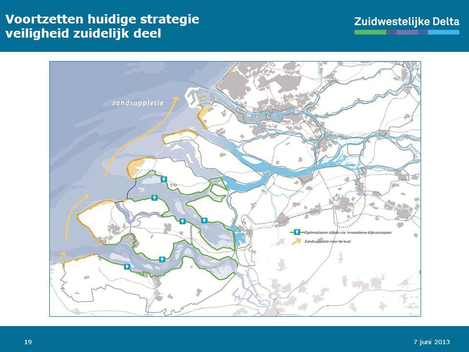 19 Voortzetten huidige strategie veiligheid zuidelijk deel 7 juni 2013