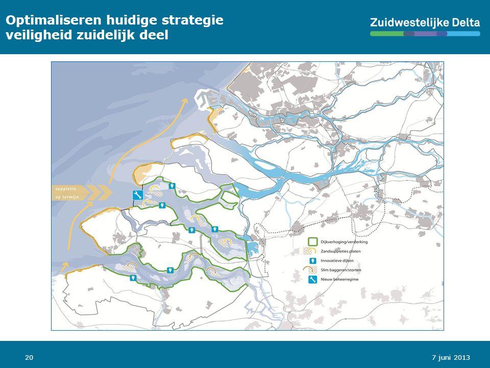 20 Optimaliseren huidige strategie veiligheid zuidelijk deel 7 juni 2013