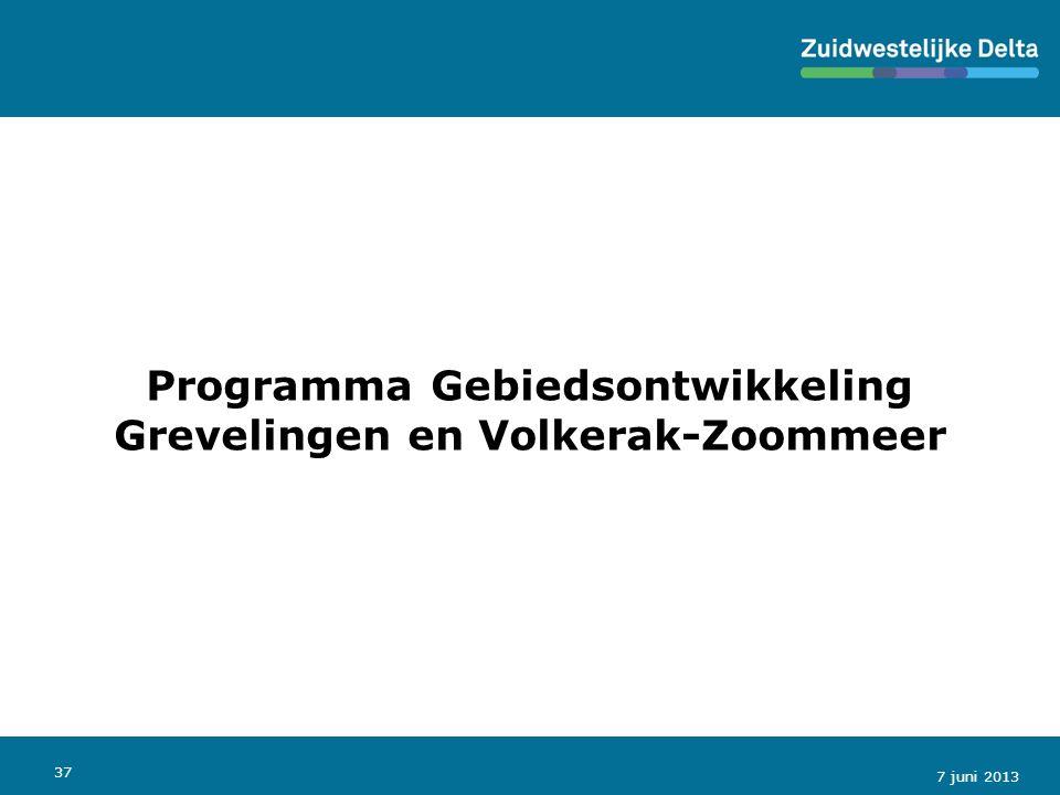 37 Programma Gebiedsontwikkeling Grevelingen en Volkerak-Zoommeer 7 juni 2013