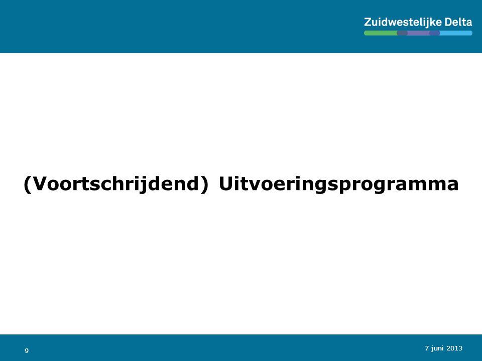 9 (Voortschrijdend) Uitvoeringsprogramma 7 juni 2013