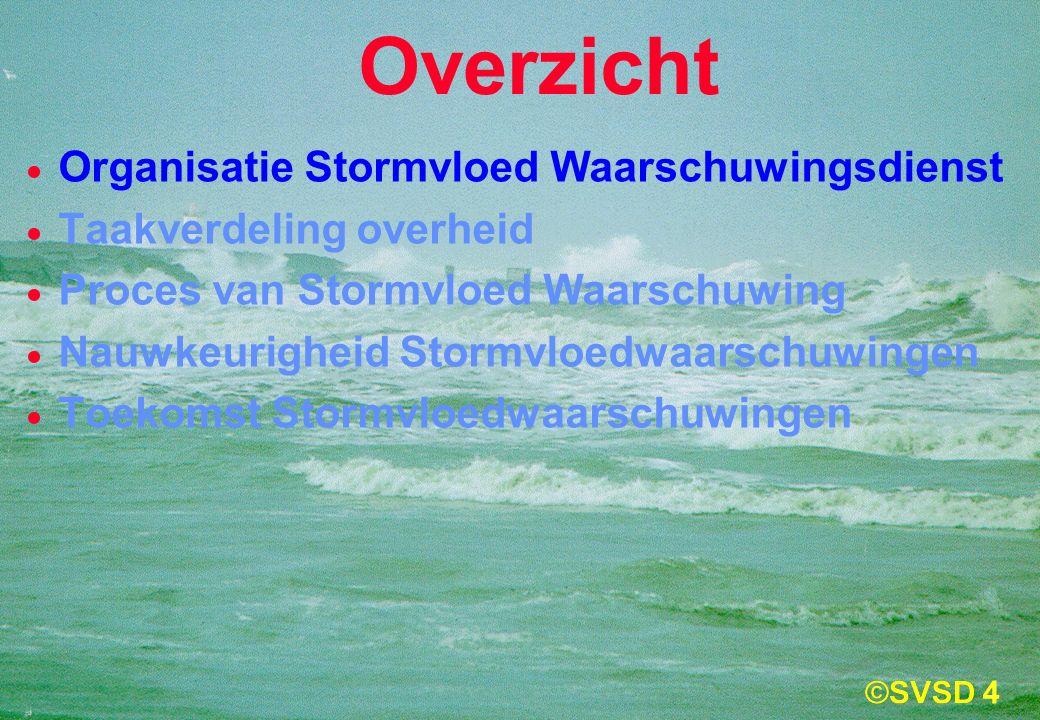 4  Organisatie Stormvloed Waarschuwingsdienst  Taakverdeling overheid  Proces van Stormvloed Waarschuwing  Nauwkeurigheid Stormvloedwaarschuwingen  Toekomst Stormvloedwaarschuwingen Overzicht