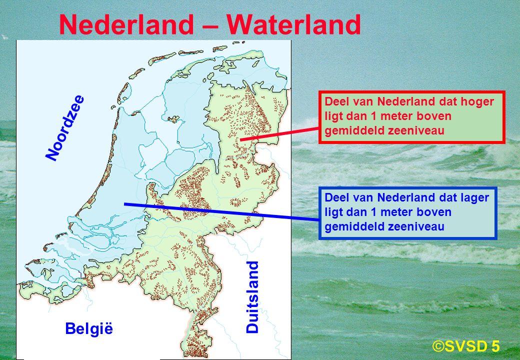 5 Deel van Nederland dat hoger ligt dan 1 meter boven gemiddeld zeeniveau Deel van Nederland dat lager ligt dan 1 meter boven gemiddeld zeeniveau Nederland – Waterland Noordzee België Duitsland