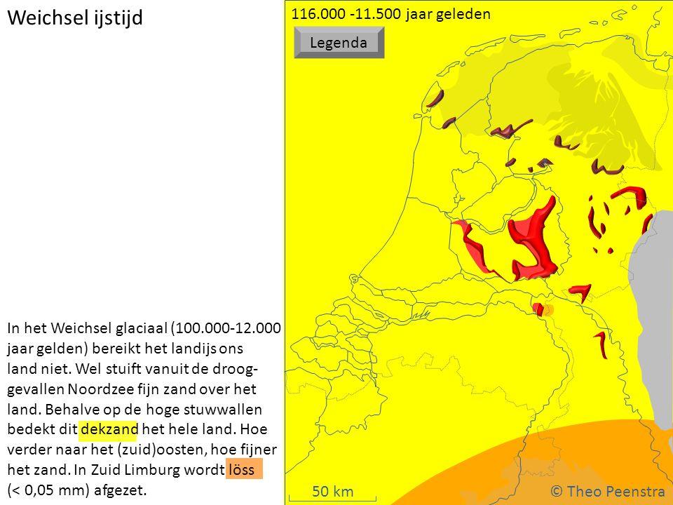 50 km Weichsel ijstijd In het Weichsel glaciaal (100.000-12.000 jaar gelden) bereikt het landijs ons land niet. Wel stuift vanuit de droog- gevallen N