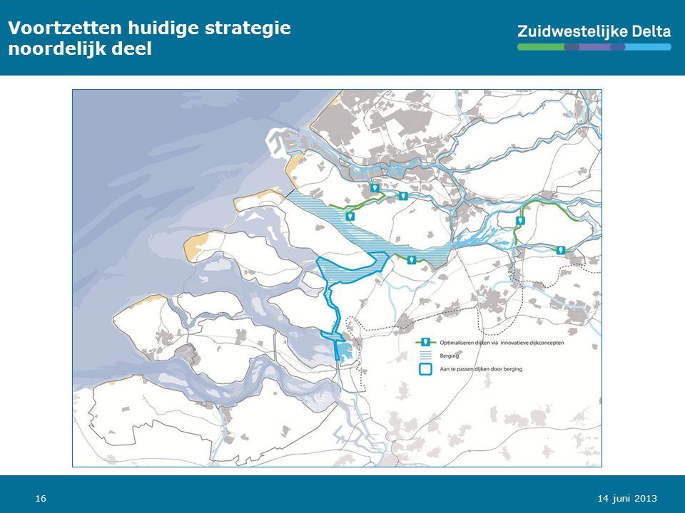 16 Voortzetten huidige strategie noordelijk deel 14 juni 2013