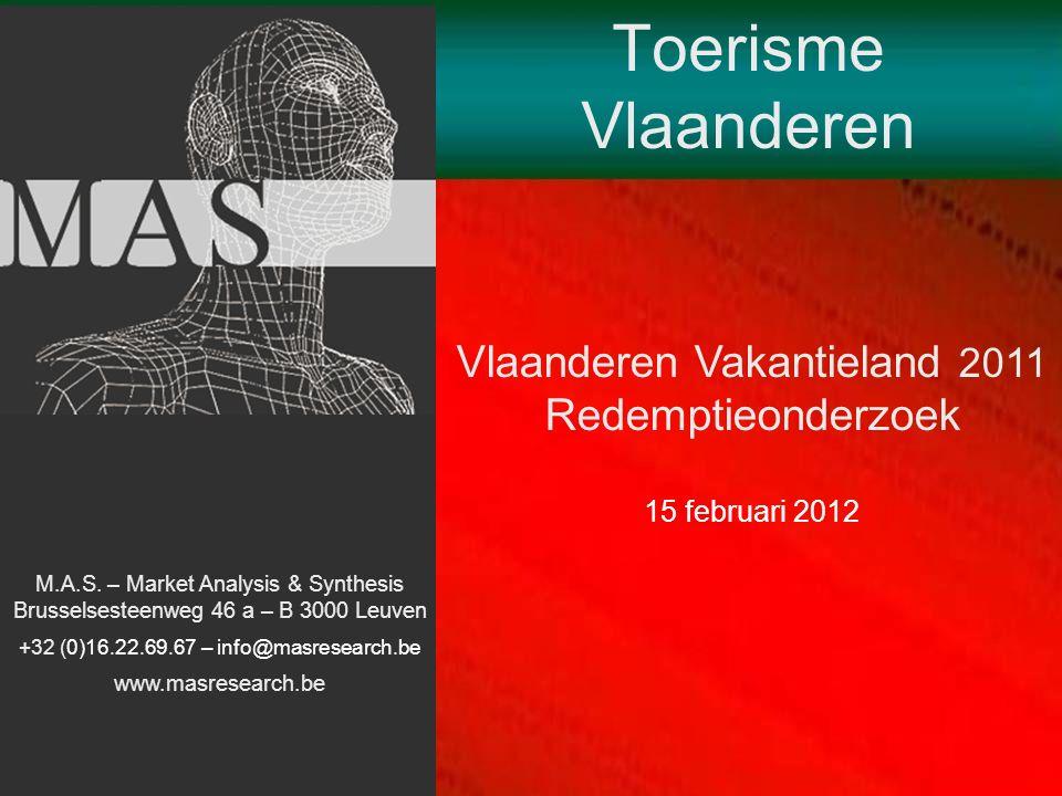 Toerisme Vlaanderen Vlaanderen Vakantieland 2011 Redemptieonderzoek 15 februari 2012 M.A.S.