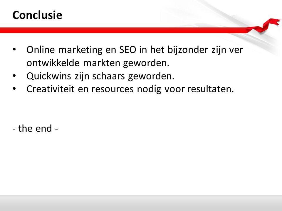 Conclusie Online marketing en SEO in het bijzonder zijn ver ontwikkelde markten geworden.