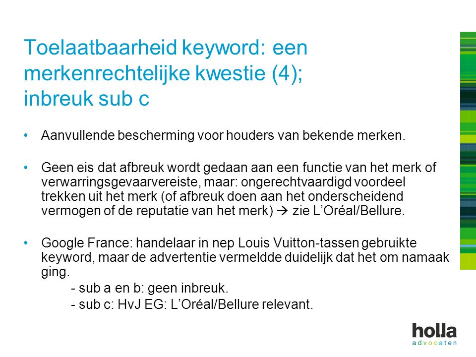 Toelaatbaarheid keyword: een merkenrechtelijke kwestie (4); inbreuk sub c Aanvullende bescherming voor houders van bekende merken. Geen eis dat afbreu