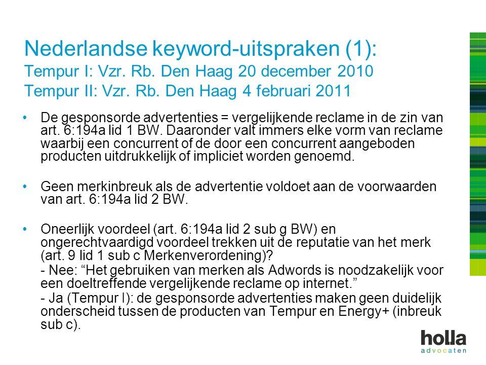 Nederlandse keyword-uitspraken (1): Tempur I: Vzr. Rb. Den Haag 20 december 2010 Tempur II: Vzr. Rb. Den Haag 4 februari 2011 De gesponsorde advertent