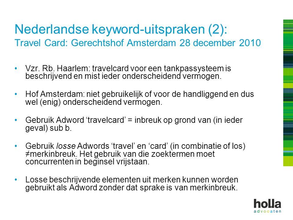 Nederlandse keyword-uitspraken (2): Travel Card: Gerechtshof Amsterdam 28 december 2010 Vzr. Rb. Haarlem: travelcard voor een tankpassysteem is beschr