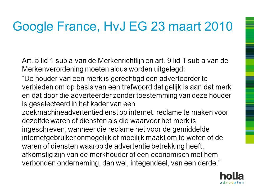Google France, HvJ EG 23 maart 2010 Art. 5 lid 1 sub a van de Merkenrichtlijn en art. 9 lid 1 sub a van de Merkenverordening moeten aldus worden uitge