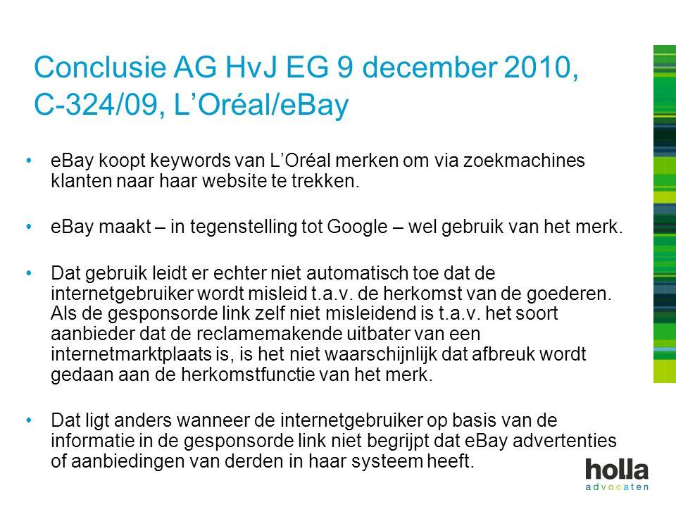 Conclusie AG HvJ EG 9 december 2010, C-324/09, L'Oréal/eBay eBay koopt keywords van L'Oréal merken om via zoekmachines klanten naar haar website te trekken.