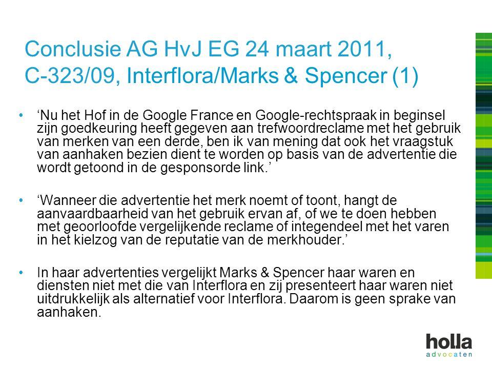 Conclusie AG HvJ EG 24 maart 2011, C-323/09, Interflora/Marks & Spencer (1) 'Nu het Hof in de Google France en Google-rechtspraak in beginsel zijn goe