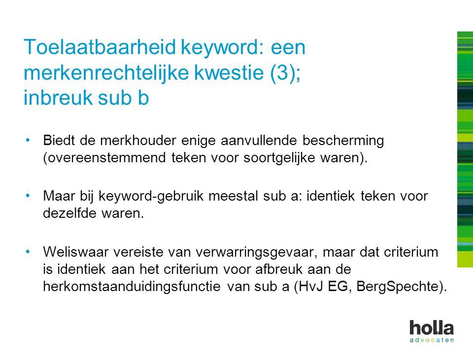 Toelaatbaarheid keyword: een merkenrechtelijke kwestie (3); inbreuk sub b Biedt de merkhouder enige aanvullende bescherming (overeenstemmend teken voo