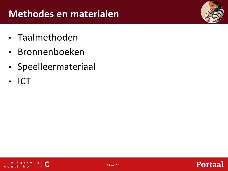 14 van 16 Methodes en materialen Taalmethoden Bronnenboeken Speelleermateriaal ICT