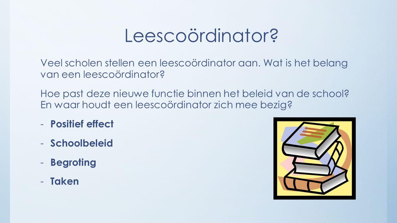 Leescoördinator. Veel scholen stellen een leescoördinator aan.
