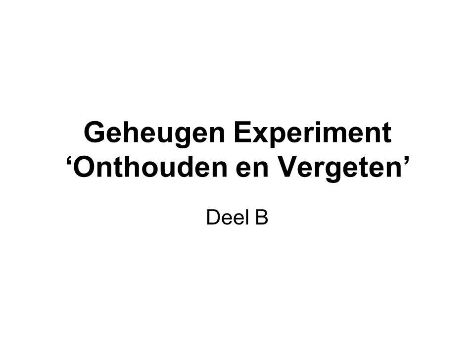 Geheugen Experiment 'Onthouden en Vergeten' Deel B