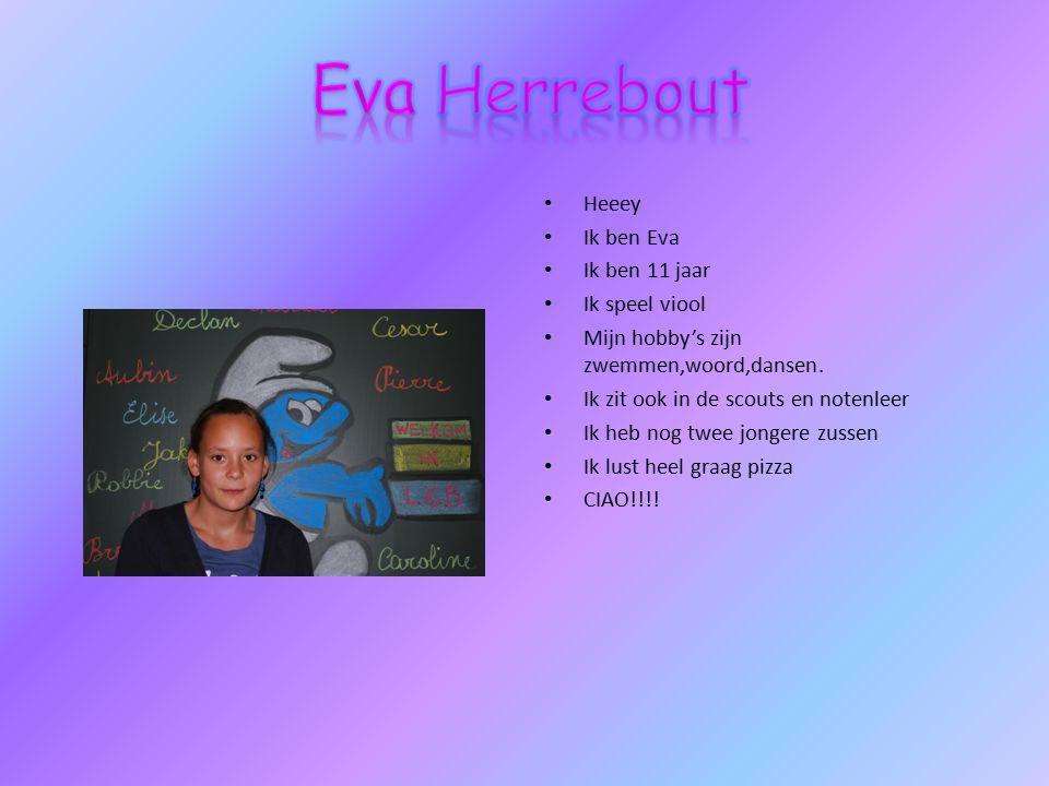 Heeey Ik ben Eva Ik ben 11 jaar Ik speel viool Mijn hobby's zijn zwemmen,woord,dansen.