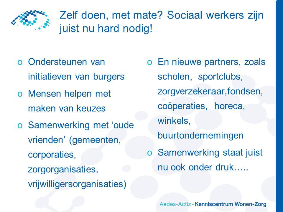 Zelf doen, met mate. Sociaal werkers zijn juist nu hard nodig.