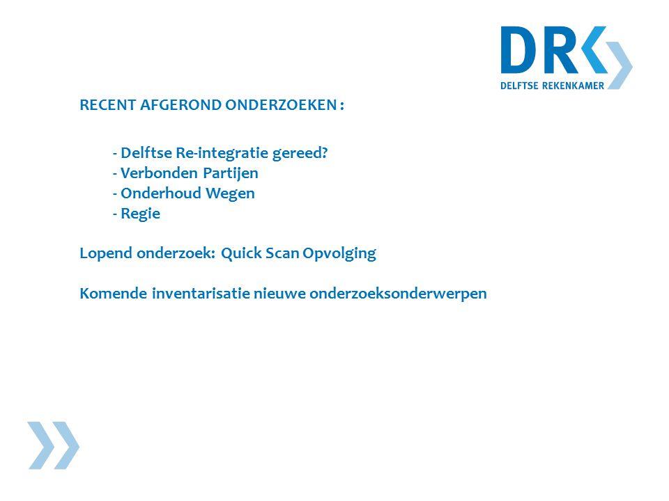 RECENT AFGEROND ONDERZOEKEN : - Delftse Re-integratie gereed.