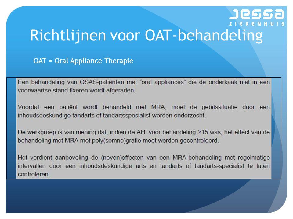 Richtlijnen voor OAT-behandeling OAT = Oral Appliance Therapie